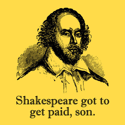 shakespeare-got-to-get-paid[1]